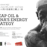 #53 - Cheap Oil & China's Energy Strategy